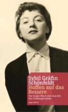 Schönfeldt, Sybil Hoffen auf das Bessere