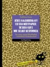 Karius, KarlHeinz Jedes Kalenderblatt ist ein Wertpapier, dessen Kurs wir selbst bestimmen.