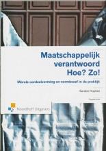 Sander Hupkes , Maatschappelijk verantwoord. Hoe? Zo!