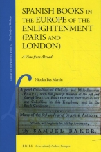 Nicolas Bas Martin , Spanish Books in the Europe of the Enlightenment (Paris and London