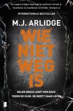 M.J.  Arlidge Wie niet weg is