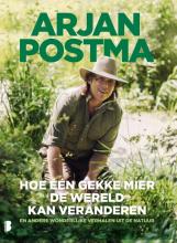 Arjan Postma, Koen van Santvoord Hoe één gekke mier de wereld kan veranderen