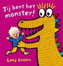 Lucy Cousins Jij bent het monster!