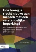 Irene Tuffrey-Wijne , Hoe breng je slecht nieuws aan mensen met een verstandelijke beperking?