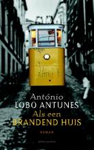 António  Lobo Antunes Als een brandend huis