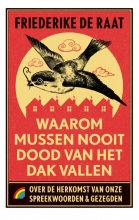 Friederike de Raat , Waarom mussen nooit dood van het dak vallen