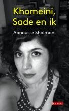Abnousse  Shalmani Khomeini, Sade en ik