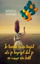 Raphaëlle  Giordano Je tweede leven begint als je begrijpt dat je er maar één hebt