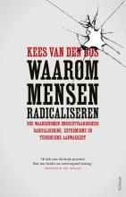Kees van den Bos Waarom mensen radicaliseren