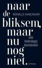 Ronald Havenaar , Naar de bliksem, maar nu nog niet.