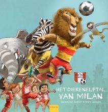 Gerard van Gemert Het dierenelftal van Milan (De Voetbalbengels 4)