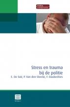Frédéric Daubechies Erik De Soir  Patrick Van den Steene, Stress en trauma bij de politie