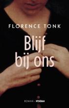 Florence  Tonk Blijf bij ons
