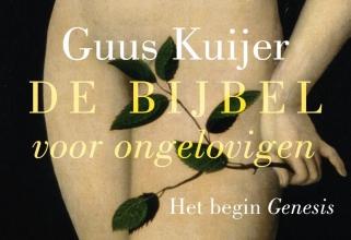 Guus  Kuijer De Bijbel voor ongelovigen 1 Het begin, Genesis