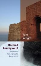 Tom Wright , Hoe god koning werd