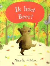 Nicola Killen , Ik heet beer!