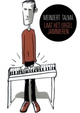 Meindert  Talma Laat het orgel jammeren