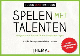 Madeleine Lomans Axelle de Roy, Spelen met talenten