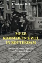 Frank van Riet Meer kommer en kwel in Rotterdam