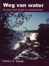 H.L.F. Saeijs , Weg van water