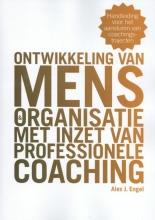 Alex  Engel Ontwikkeling van mens en organisatie met inzet van professionele coaching