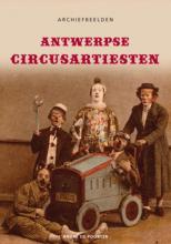 Poorter Antwerpse circusartiesten - Archiefbeelden