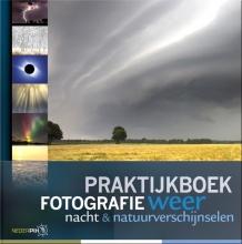 Johan van der Wielen Karin Broekhuijsen  Peter den Hartog  Bob Luijks, Praktijkboek fotografie, weer, nacht en natuurverschijnselen