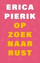 Erica Pierik , Op zoek naar rust