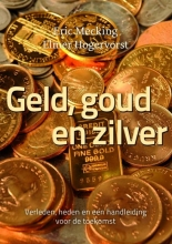 Elmer Hogervorst Eric Mecking, Geld, goud en zilver