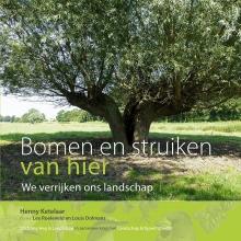 Louis Dolmans Henny Ketelaar  Lex Roeleveld, Bomen en struiken van hier