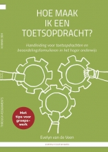 Evelyn van de Veen , Hoe maak ik een toetsopdracht? How to asses students through assignments