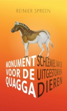 Reinier  Spreen Monument voor de quagga, schlemiel van de uitgestorven dieren