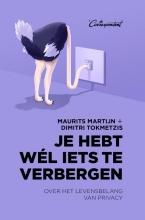 Maurits  Martijn, Dimitri  Tokmetzis Je hebt wél iets te verbergen