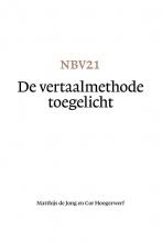 Cor Hoogerwerf Matthijs de Jong, NBV21 - De vertaalmethode toegelicht