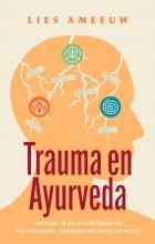 Lies Ameeuw , Trauma en ayurveda