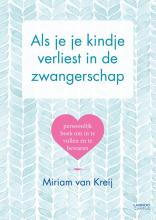 Miriam van Kreij , Als je je kindje verliest in de zwangerschap