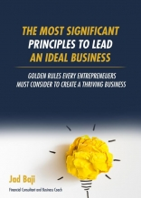 Jad Baji , The Most Significant Principles to Lead an Ideal Business