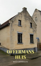 Ruud Offermans , Offermans huis
