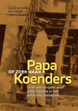 André Reeder Jules Rijssen  Roy Wijks, Op zoek naar Papa Koenders