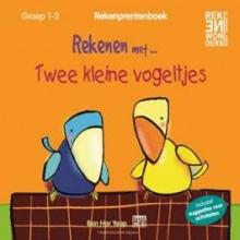 Ban Har  Yeap Rekenen met...twee kleine vogeltjes groep 1-2