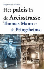 Margreet den Buurman Het paleis in de Arcisstrasse, Thomas Mann en de Pringheims