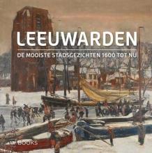 Elzenga Gert , De mooiste stadsgezichten van Leeuwarden (Ned. editie)
