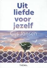 Gijs Jansen Uit liefde voor jezelf