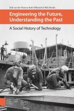 Mila Davids Erik van der Vleuten  Ruth Oldenziel, Engineering the future, understanding the past
