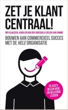 Evelien van Damme Roy Klaassen  Karolien van der Ouderaa, Zet je klant centraal!