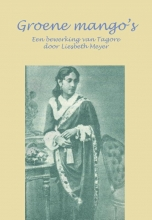 Rabindranath Tagore , Groene mango`s
