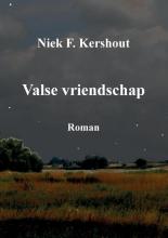 Niek F. Kershout , Valse vriendschap