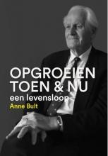 Anne Bult , OPGROEIEN TOEN & NU