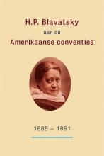 H.P.  Blavatsky, Kirby Van Mater H.P. Blavatsky aan de Amerikaanse conventies: 1888-1891