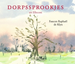 Faucon Raphaël de Klyn Dorpssprookjes uit Ellecom